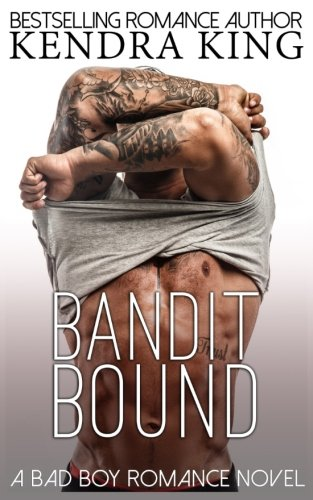 Books : Bandit Bound: A Bad Boy Romance Novel