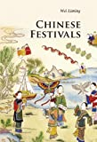 Chinese Festivals, Liming Wei, 0521186595