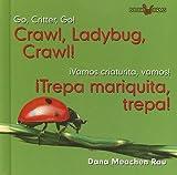 Crawl, Ladybug, Crawl!/Trepa Mariquita, Trepa!, Dana Meachen Rau, 0761428178