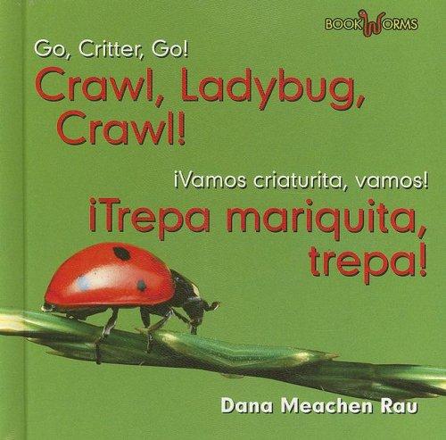 Download Crawl, Ladybug, Crawl!/Trepa Mariquita, Trepa! (Go, Critter, Go!/Vamos Criaturita, Vamos!) (English and Spanish Edition) PDF