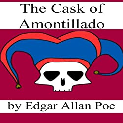The Cask of Amontillado (Dramatized)