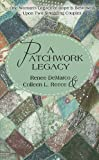 A Patchwork Legacy, Renee DeMarco and Colleen L. Reece, 1410415805