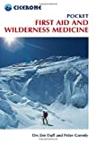 Pocket First Aid and Wilderness Medicine, Jim Duff and Peter Gormly, 1852845007