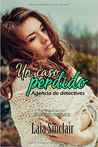 Un caso perdido (Agencia de detectives): Amazon.es: Laia Sinclair, Dirty Books, Sweety Stories: Libros