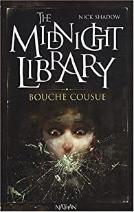 The Midnight Library, Tome 6 : Bouche cousue par Nick Shadow