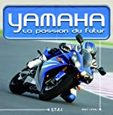 Yamaha : La passion du futur
