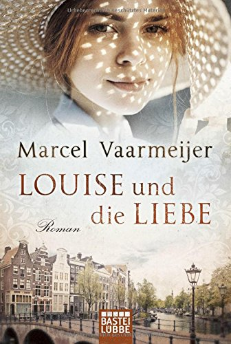 Louise und die Liebe: Roman Taschenbuch – 28. September 2018 Marcel Vaarmeijer Simone Schroth 3404177320 FICTION / Women