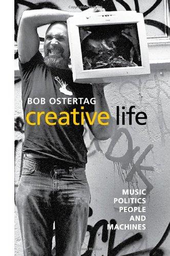 Creative Life: Music, Politics, People, and Machines