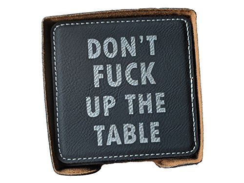 - Don't Fuck Up The Table Faux Leather Coasters Black with Silver Engraving