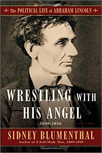 Book Wrestling With His Angel: The Political Life of Abraham Lincoln Vol. II, 1849-1856