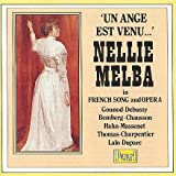 Un Ange Est Venu... Nellie Melba in French Song and Opera