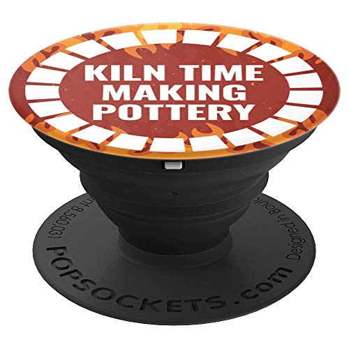 Kiln Time Making Pottery Funny Potter Ceramics Grip - PopSockets Grip and Stand for Phones and Tablets