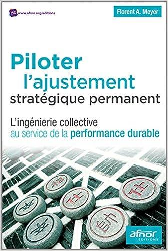 Livres gratuits en ligne Piloter l'ajustement stratégique permanent : L'ingénierie collective au service de la performance durable epub, pdf