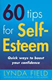 60 Tips For Self–Esteem: Quick Ways to Boost Your Confidence