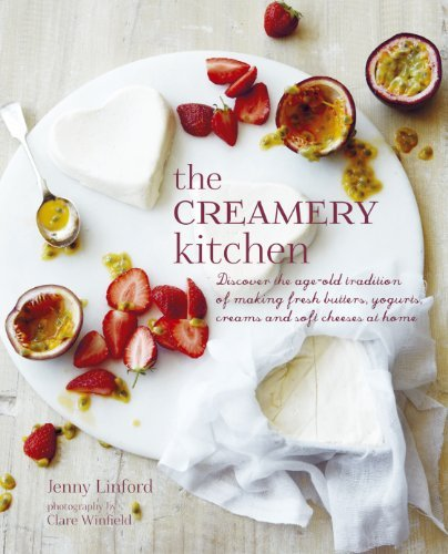 The Creamery Kitchen: Easy step-by-step recipes for making fresh dairy products at home, including butter, yogurt, labneh, sour cream, cream cheese, ricotta, cottage cheese, feta and much more! by Jenny Linford (2014) Hardcover