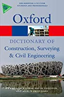 A Dictionary of Construction, Surveying, and Civil Engineering (Oxford Paperback Reference) (Oxford Quick Reference)