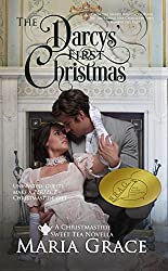 The Darcys' First Christmas: A Sweet Tea Novella; Pride and Prejudice sequel (Sweet Tea Stories Book 2)