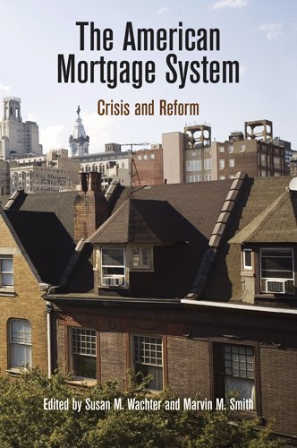 The American Mortgage System: Crisis and Reform (The City in the Twenty-First Century)