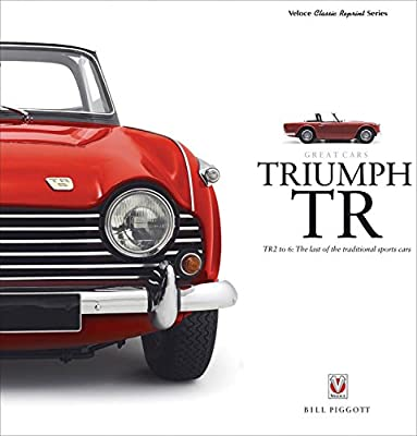 TRIUMPH TR - TR2 to 6: The last of the traditional sports