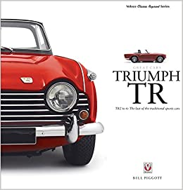 Triumph Tr Tr2 To 6 The Last Of The Traditional Sports Cars Great