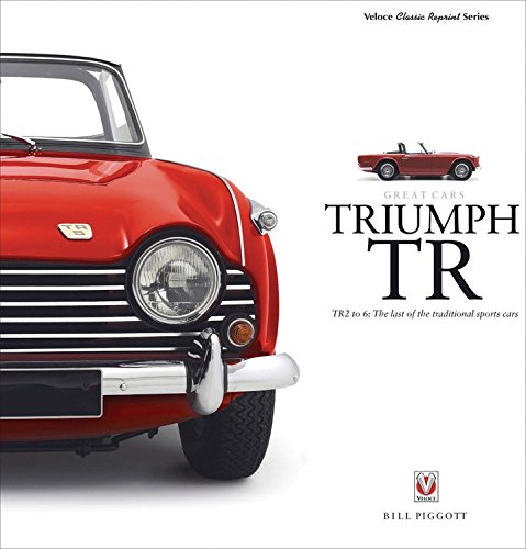Triumph TR: TR2 to 6: The last of the traditional sports cars (Great Cars)