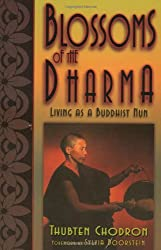 Blossoms of the Dharma: Living as a Buddhist Nun