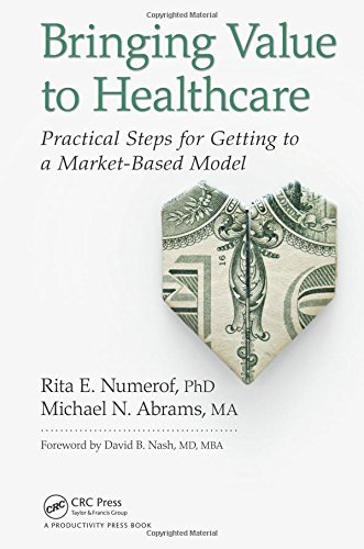 Bringing Value to Healthcare: Practical Steps for Getting to a Market-Based Model