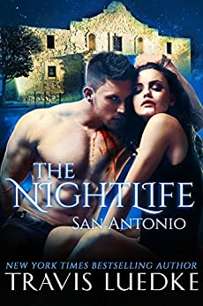 The Nightlife San Antonio (The Nightlife Series): (Paranormal Romantic Suspense) by [Luedke, Travis]
