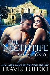 The Nightlife San Antonio (The Nightlife Series): (Paranormal Romantic Suspense)