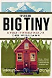tiny house builders - The Big Tiny: A Built-It-Myself Memoir