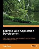 Express Web Application Development, Hage Yaapa, 1849696543