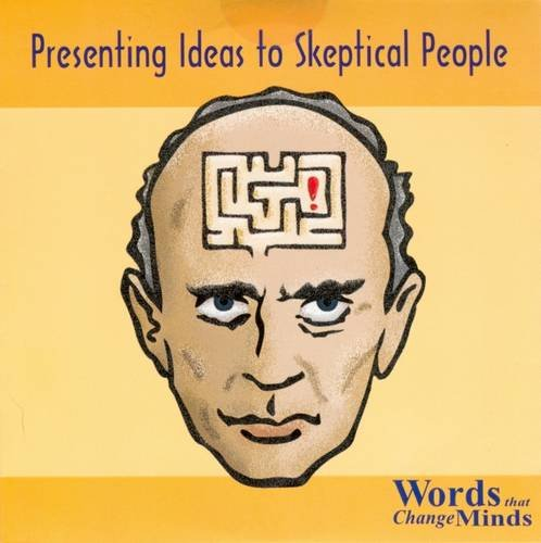 Presenting Ideas to Skeptical People