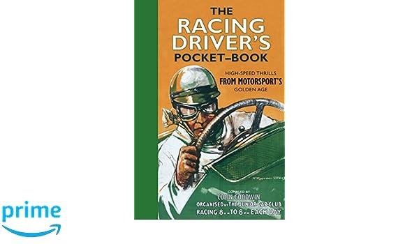 The Racing Drivers Pocket-Book: Amazon.es: Goodwin, Colin: Libros ...