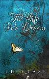 The Life We Dream
