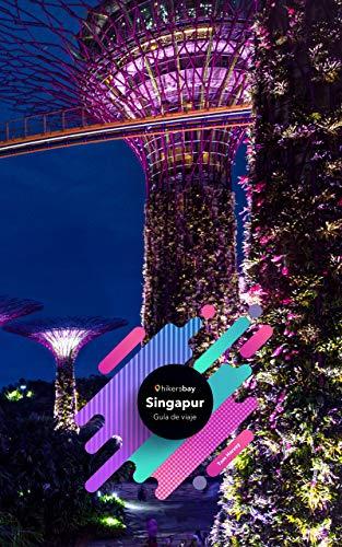 Guía de viaje de Singapur: Guía de viajes, mapas y viajes. (Spanish Edition)