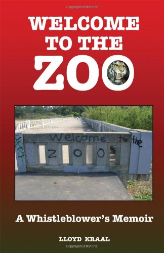 Welcome to the Zoo: A Whistleblower's Memoir