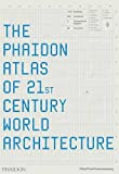 The Phaidon Atlas of 21st Century World Architecture by Editors of Phaidon Press (2008-10-29)