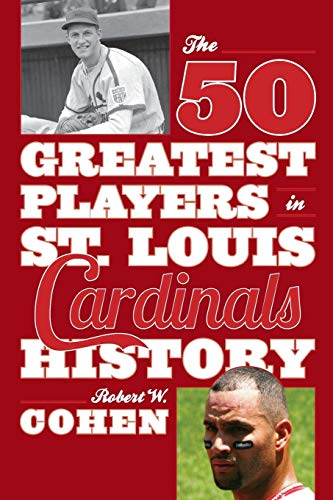 - The 50 Greatest Players in St. Louis Cardinals History