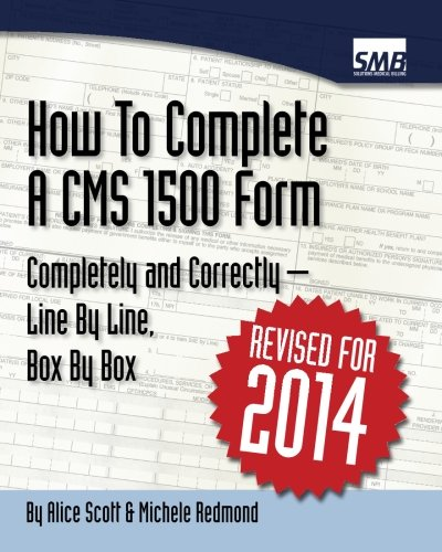 Download How To Complete A CMS 1500 Form Completely And Correctly – Line By Line, Box By Box: HCFA 1500 Instructions Pdf
