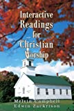 Interactive Readings for Christian Worship, Edwin Zackrison and Melvin Campbell, 0595292275