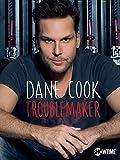 Dane Cook Troublemaker