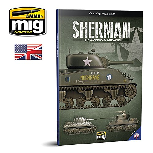 Download Ammo of Mig Jimenez SHERMAN: THE AMERICAN MIRACLE 6080 / AMM6080 AMMO by Mig Camouflage Profile Guide - Sherman: The American Miracle pdf epub