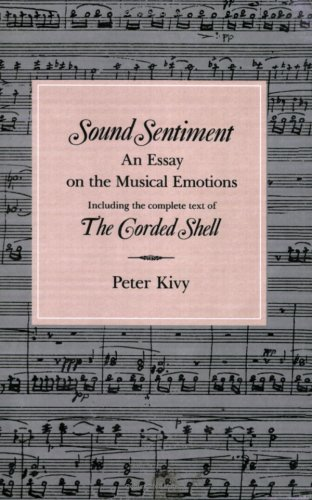Sound Sentiment: An Essay on the Musical Emotions,  including the complete text of The Corded Shell (The Arts And Their Philosophie) (Temples Of Sound)