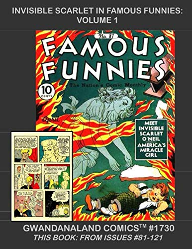 Invisible Scarlet In Famous Funnies: Volume 1: Gwandanaland Comics #1730 --- One of Comicdon's First Feminine Heroes in her First Comic Appearances -- This Book: From Famous Funnies #81-121
