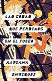 Las cosas que perdimos en el fuego: Things We Lost in the Fire - Spanish-language Edition (Spanish Edition)