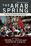 The Arab Spring: The Hope and Reality of the Uprisings