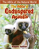 The ABCs of Endangered Animals, Bobbie Kalman, 0778734153