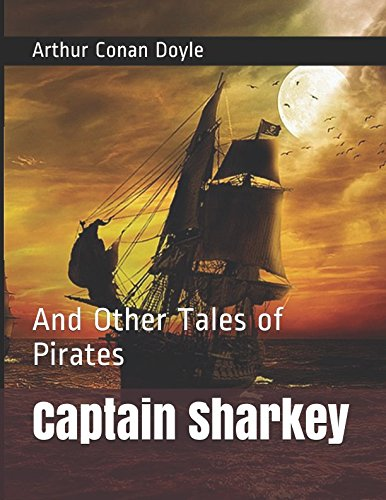 Captain Sharkey: And Other Tales of Pirates