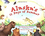 Alaska's 12 Days of Summer, Pat Chamberlin-Calamar, 1570613419