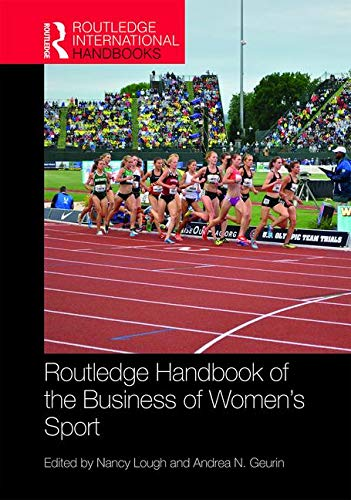 Routledge Handbook of the Business of Women's Sport (Routledge International Handbooks) by Routledge